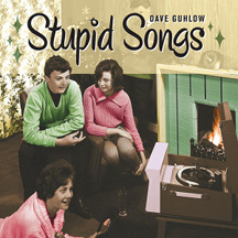 "Dave Guhlow ""Stupid Songs"""